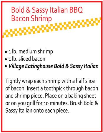 Bold & Sassy Italian BBQ Bacon Shrimp with Village Eatinghouse Bold & Sassy Italian